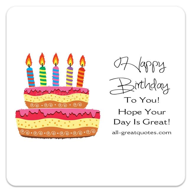 Happy birthday to you hope your day is great birthday cake card happy birthday to you hope your day is bookmarktalkfo Choice Image