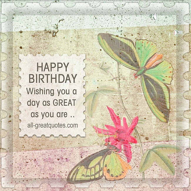 Happy-Birthday-Wishing-you-a-day-as-great-as-you-are-Free-birthday-card