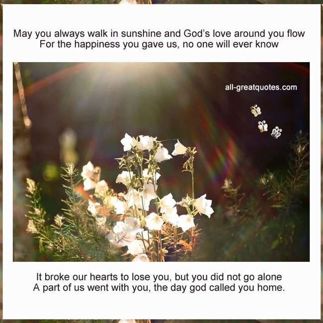 May-you-always-walk-in-sunshine-and-God's-love-around-you-flow