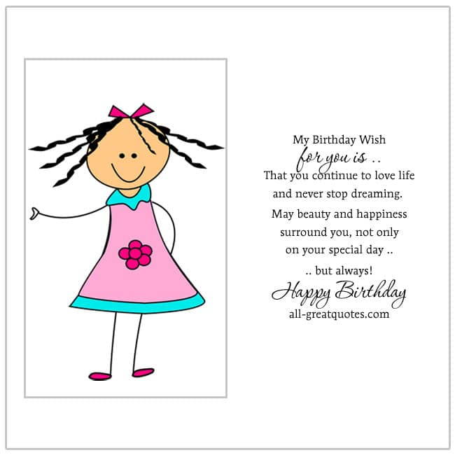Free Birthday Cards My Birthday Wish for you is that you continue to love life