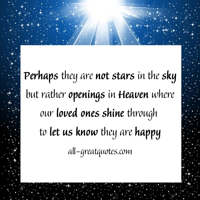 Perhaps they are not stars in the sky but rather openings in Heaven