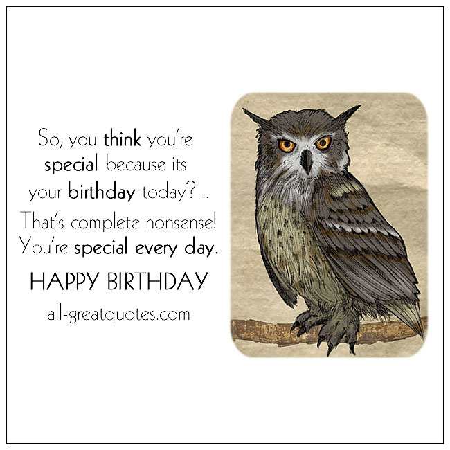 So You Think Youre Special Because Its Your Birthday Card