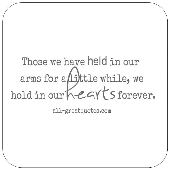 Those We Have Held In Our Arms For A Little While Child Loss Quotes