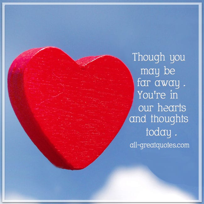 Though-you-may-be-far-away-Youre-in-our-hearts-and-thoughts-today