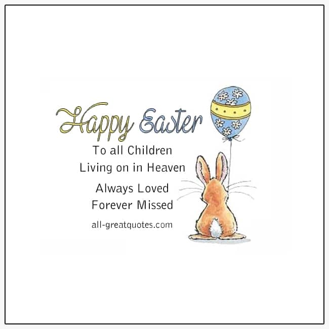 happy easter to all the children in heaven