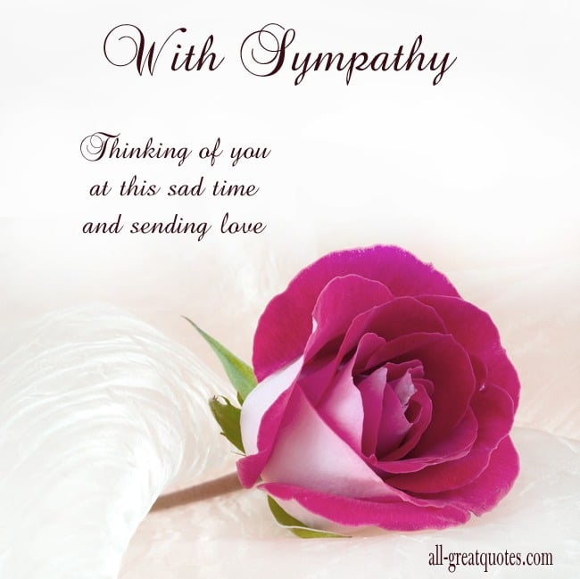 With Sympathy Thinking of you at this sad time and sending love