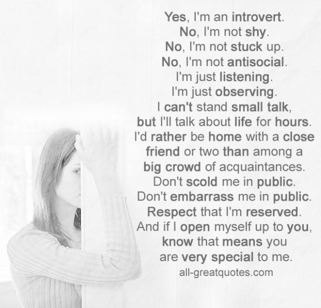 Yes, I'm an introvert. No, I'm not shy. No, I'm not stuck up