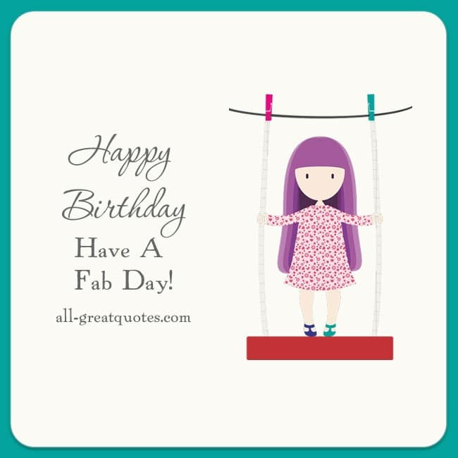 Free Birthday Cards - Happy Birthday Have A Fab Day