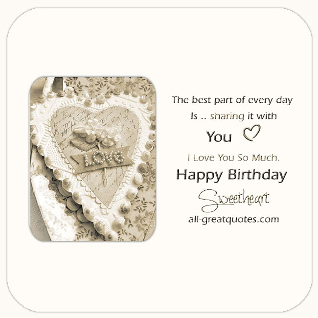 the-best-part-of-every-day-is-sharing-it-with-you-happy-birthday-sweetheart