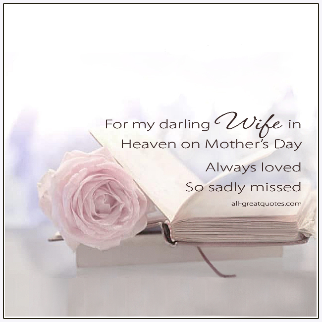 For My Darling Wife In Heaven On Mother's Day In Heaven