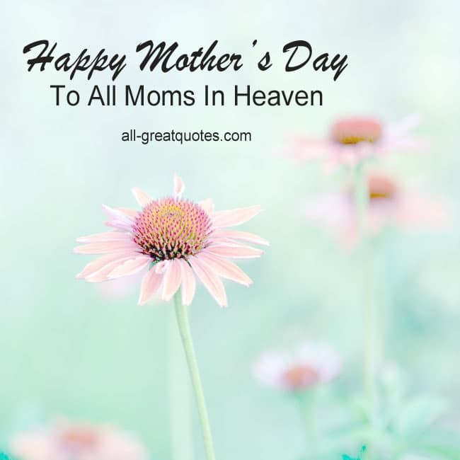 Happy Mother's Day To All Moms In Heaven