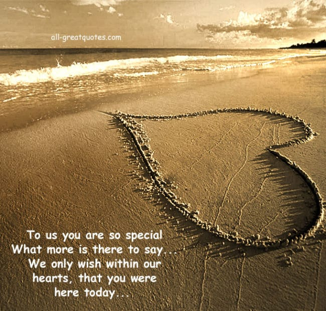 To us you are so special What more is there to say