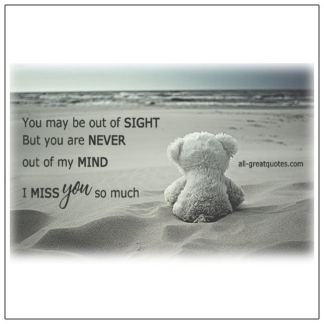 You May Be Out Of Sight But You Are Never Out Of My Mind Quote Card