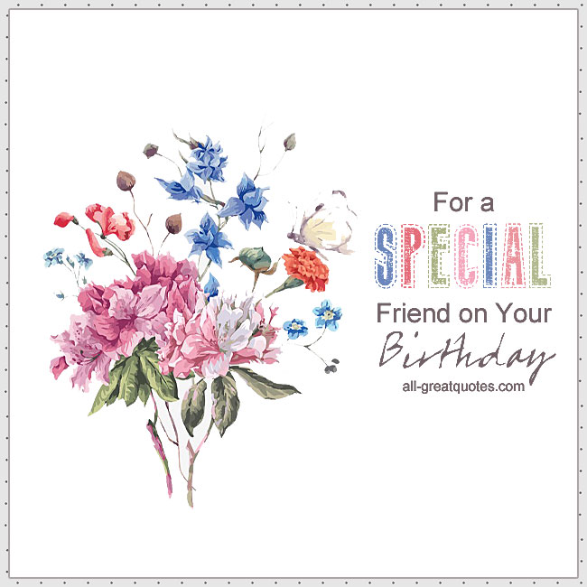For A Special Friend On Your Birthday Flower Birthday Card