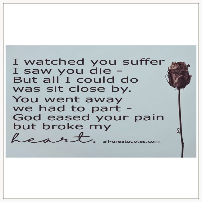 I Watched You Suffer I Saw You die Grief Poem Card