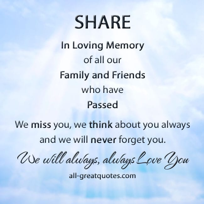 SHARE In Loving Memory of all our Family and Friends who have Passed