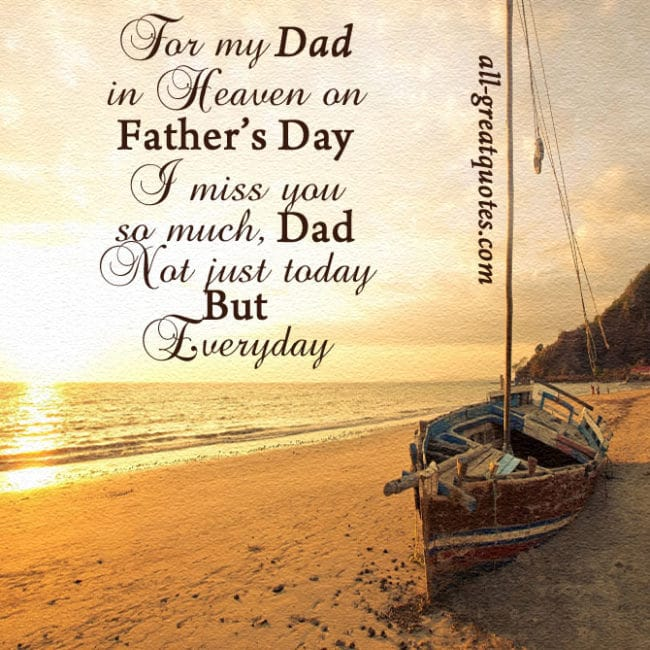 or my Dad in Heaven, on Father's Day I miss you so much, Dad.