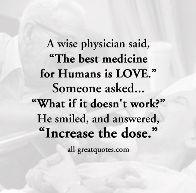 the best medicine for humans is love quote