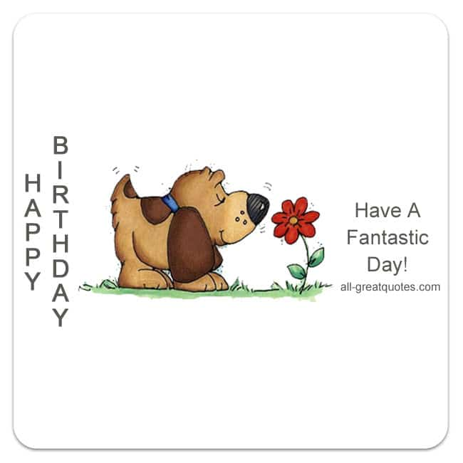 Happy-Birthday-Have-A-Fantastic-Day-Free-Birthday-Cards