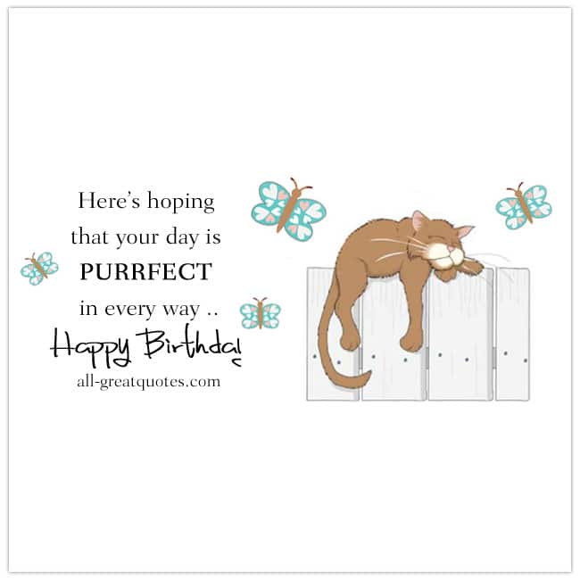 Happy-Birthday-Here's-hoping-that-your-day-is-PURRFECT-in-every-way-Share-FREE-BIRTHDAY-CARDS