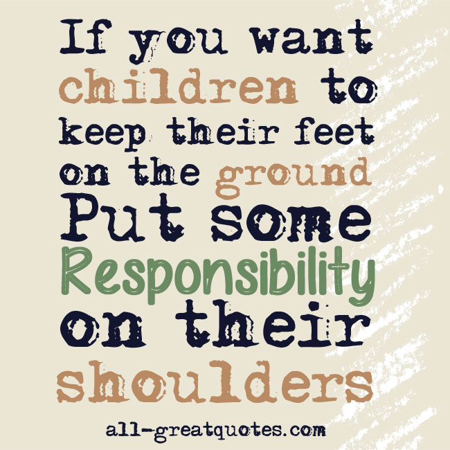 If you want children to keep their feet on the ground