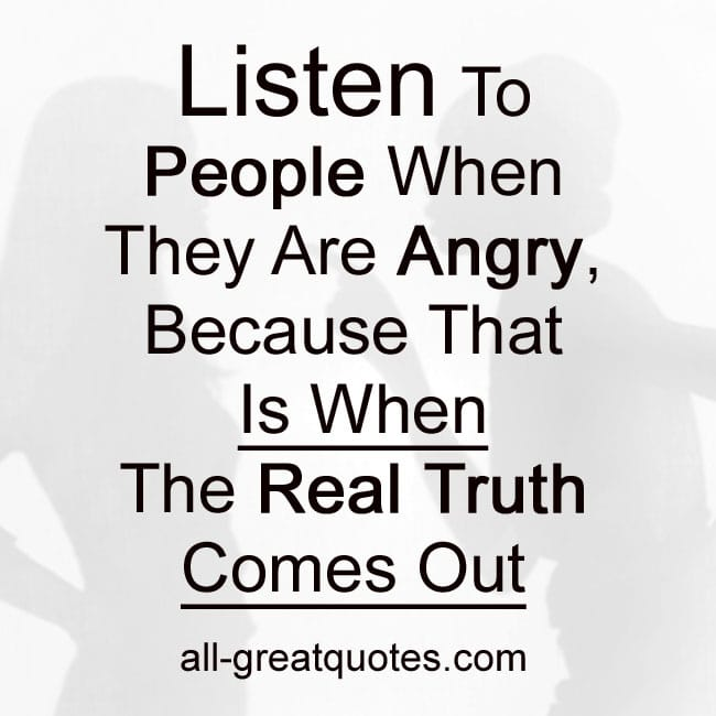 Listen To People When They Are Angry