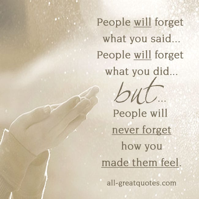 People will forget what you said quotes