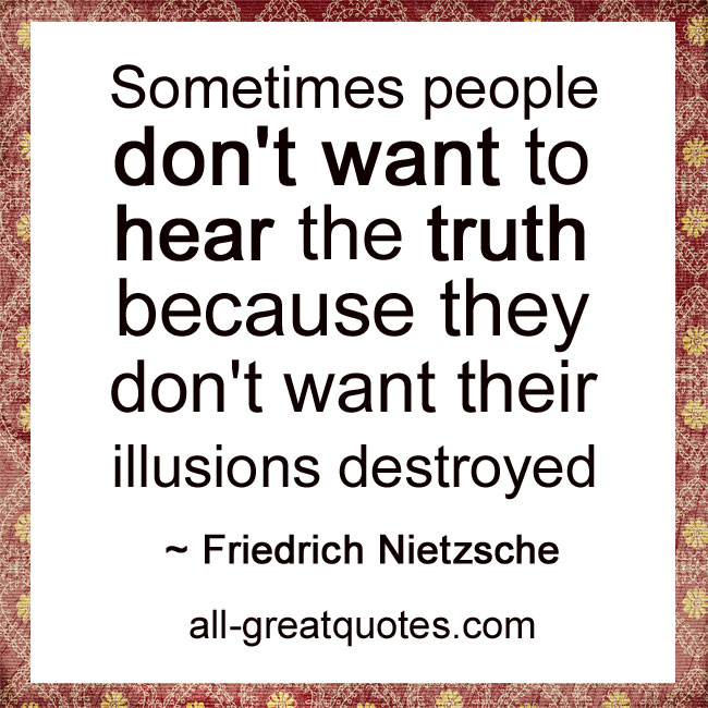 Sometimes-people-don't-want-to-hear-the-truth
