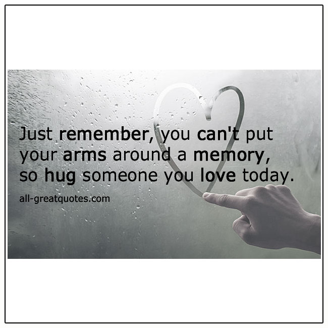 You Can't Put Your Arms Around A Memory Quote Card