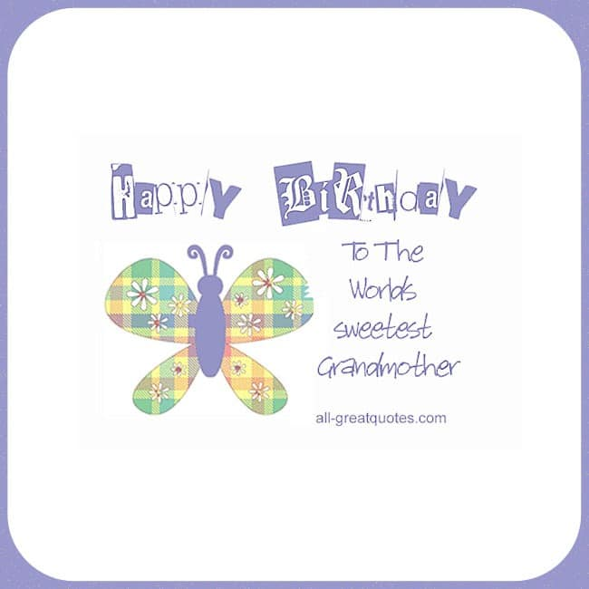 Happy Birthday To The Worlds Sweetest Grandmother Butterfly Card