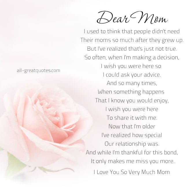 Dear Mom, I used to think that people didn't need their moms so much