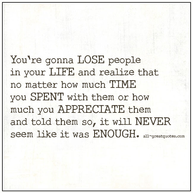 Youre Gonna Lose People In Your Life And Realize Grief Quotes
