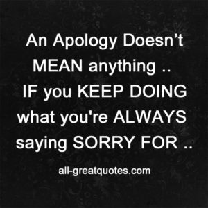 Inspirational Picture Quotes For Facebook - An Apology Doesn't MEAN anything