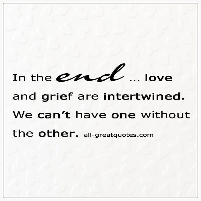 Love And Grief Are Interwined Grief Picture Quotes