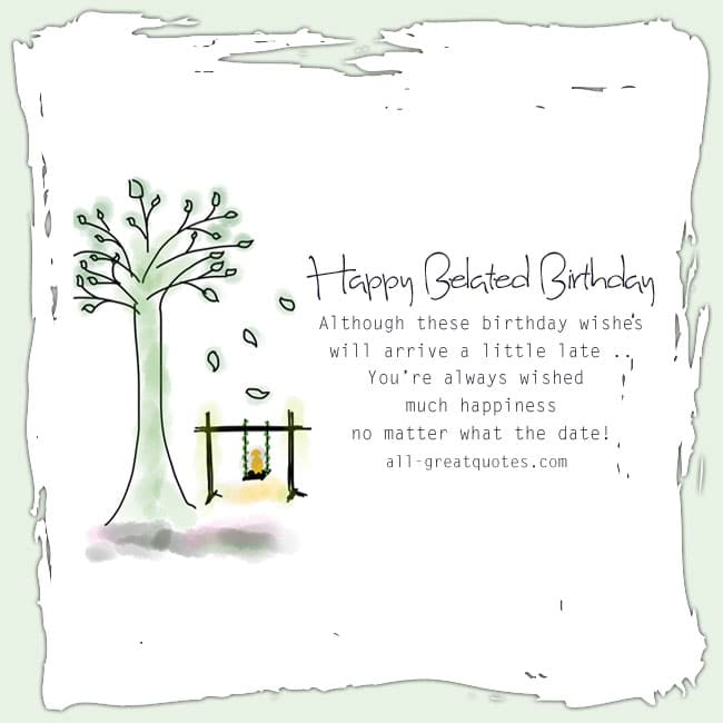 Belated birthday card. Image - Tree empty swing. Nice belated birthday wish