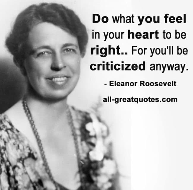 Do what you feel in your heart to be right
