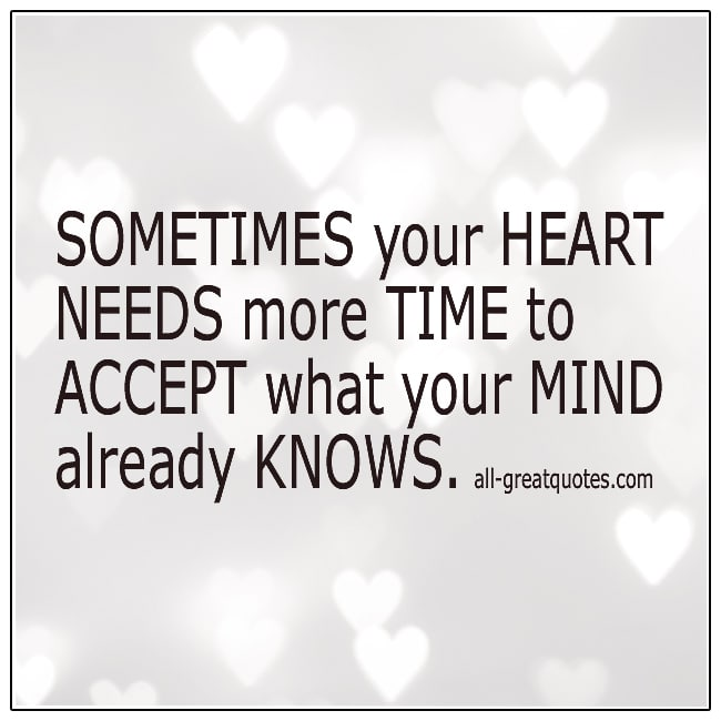Sometimes Your Heart Need More Time To Accept Grief Quotes