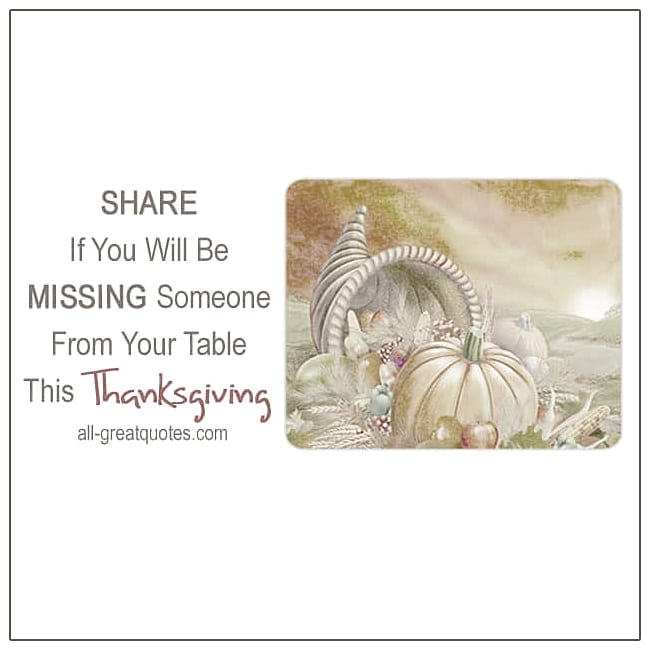Share If You Will Be Missing Someone From Your Table This Thanksgiving In Heaven Cards