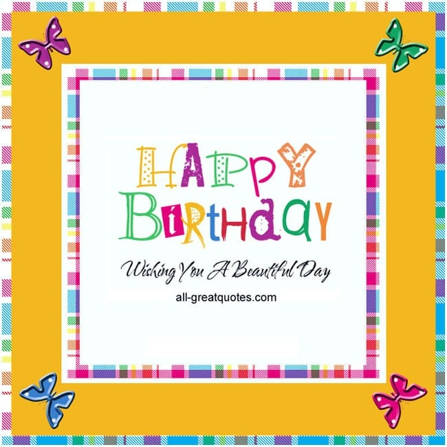 Happy Birthday Wishing You A Beautiful Day Free Birthday Cards For Facebook
