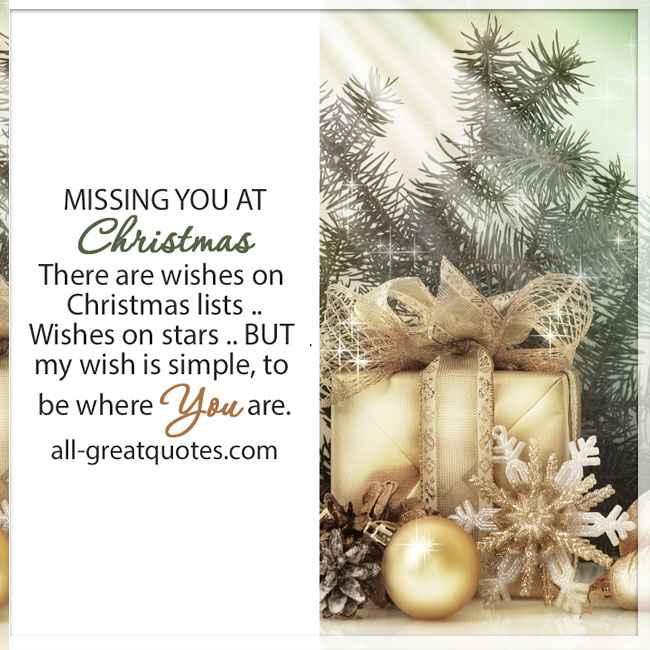 Missing you at Christmas There are wishes on Christmas lists