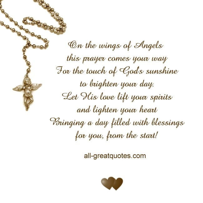 On the wings of Angels this prayer comes your way