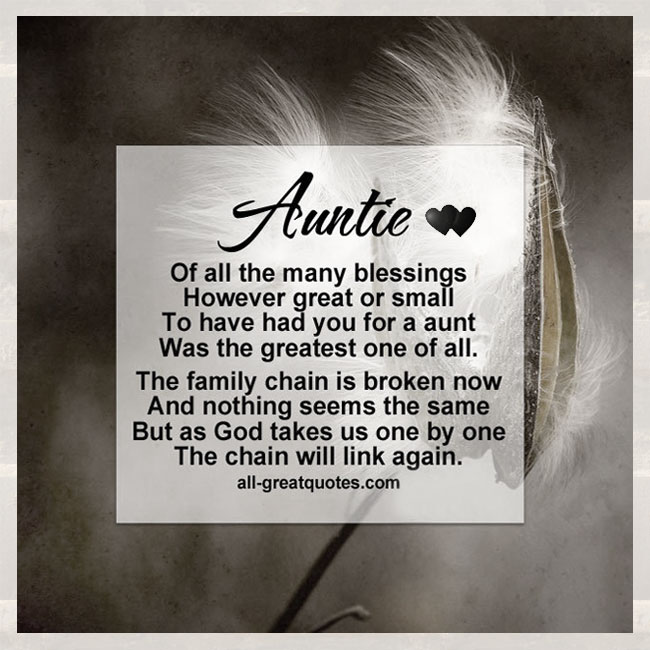 Auntie Of all the many blessings, however great or small, to have had you for a auntie
