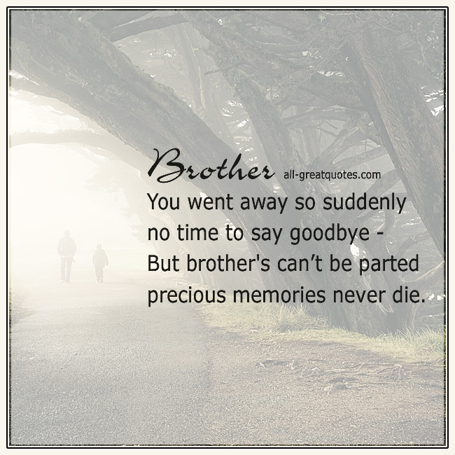 Brother You went away so suddenly, no time to say goodbye. Brother Memorial Card