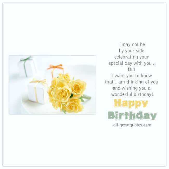 Happy Birthday I may not be by your side celebrating your special day with you but.Free Birthday Cards For Facebook