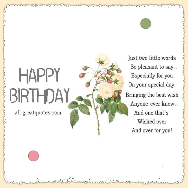 Happy Birthday Just two little words, so pleasant to say. Birthday card with cute verse