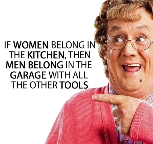 if women belong in the kitechen mrs browns boys