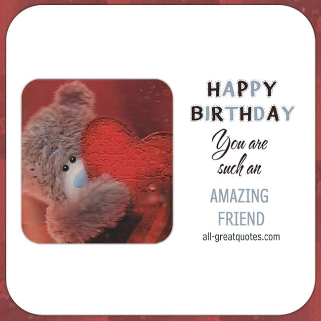 Happy Birthday - You are such an Amazing Friend - Cute bear heart card.