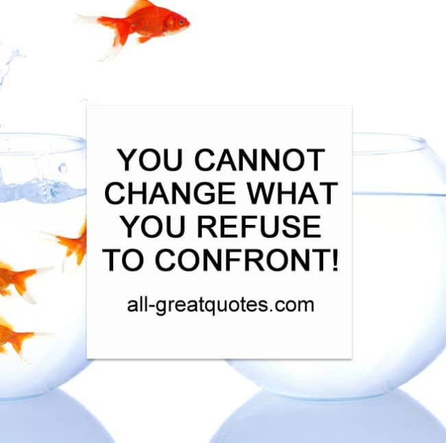 you cannot change what you refuse to confront pic quotes