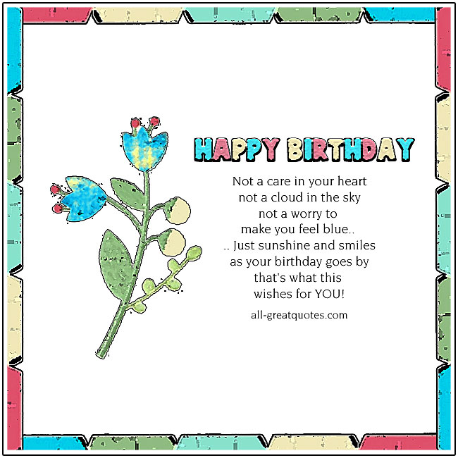 Happy Birthday - Not a care in your heart, not a cloud in the sky
