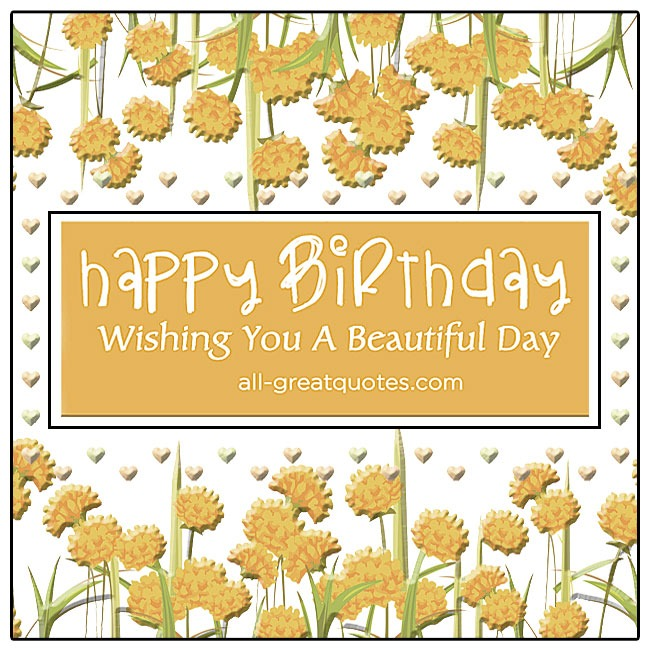 Happy Birthday Card - Wishing You A Beautiful Day